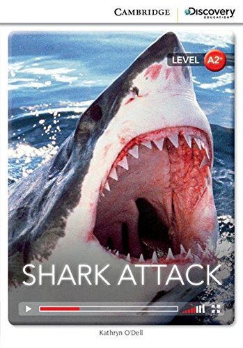 Shark Attack Low Intermediate Book with Online Access (Cambridge Discovery Interactiv)