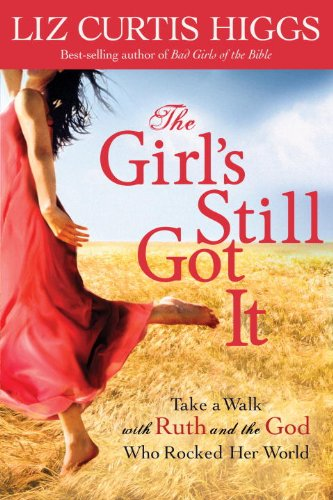 The Girl S Still Got It Take A Walk With Ruth And The God Who Rocked Her World