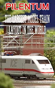 PILENTUM Model Trains and Model Railroad and Model Railway Picture Book: The Miniatur Wunderland: The largest model train layout in the world from PILENTUM
