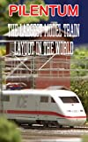 PILENTUM Model Trains and Model Railroad and Model Railway Picture Book: The Miniatur Wunderland: The largest model train layout in the world