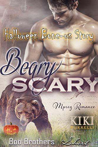Beary Scary Halloween Bone-us: Boo Brothers Holiday Short (Bear Brothers Mpreg Romance Book 5) (English Edition)