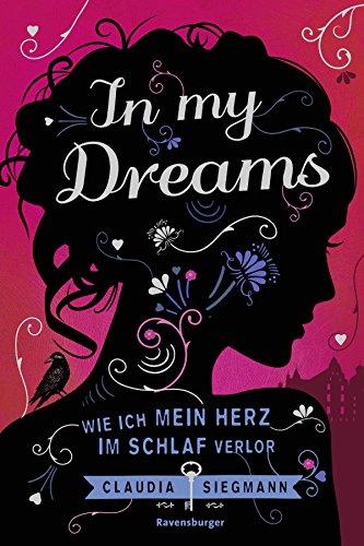 In My Dreams. Wie ich mein Herz im Schlaf verlor von [Siegmann, Claudia]