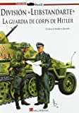 Division leibstandarte - la guardia de corps de hitler (Stug3 (galland Books))
