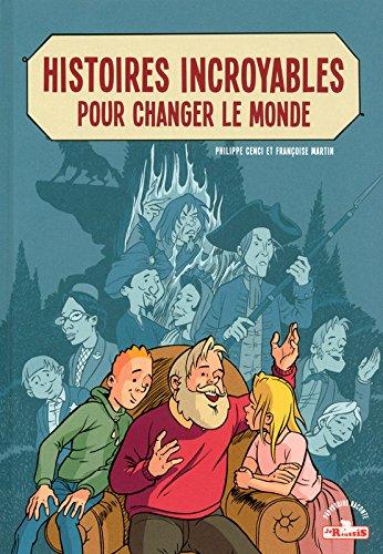 Histoires incroyables pour changer le monde (1)