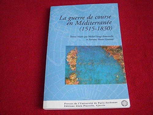 La guerre de course en Méditerranée (1515-1830) ...