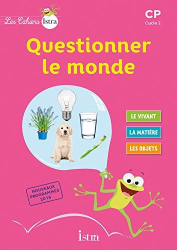 Les Cahiers Istra Questionner le monde CP - Elève - Ed. 2017