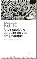 Anthropologie du point de vue pragmatique de Emmanuel Kant