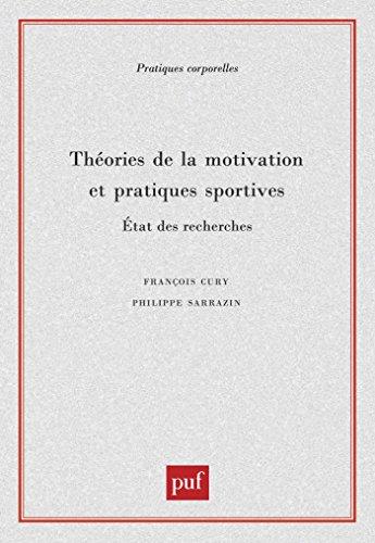 Théories de la motivation et pratiques sportives: État des recherches (Pratiques corporelles) por François Cury