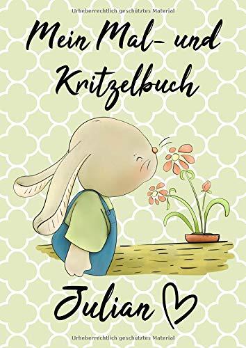 Mein Mal- und Kritzelbuch JULIAN: Hase mit Blümchen: Personalisiertes Malbuch mit Blankoseiten zum Kritzeln und Malen für Kinder ab 2 Jahren. In dem ... können die Bilder nicht verloren gehen.