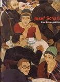 Josef Scharl. Eine Retrospektive