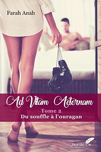 Ad Vitam Aeternam tome 2 : Du souffle  l'ouragan