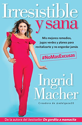 Irresistible y Sana (Ebook) eBook: Ingrid Macher: Amazon.es: Tienda Kindle