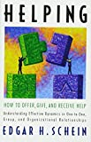 Helping: How to Offer, Give, and Receive Help (The Humble Leadership Series)
