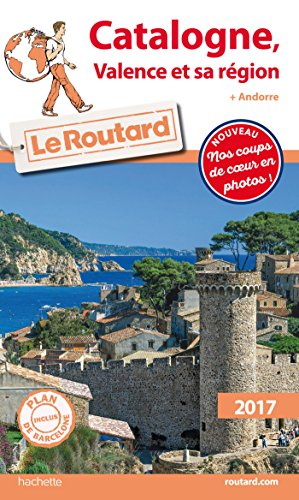 Guide du Routard Catalogne, Valence et sa région 2017: (+ Andorre)