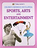 Sports, Arts and Entertainment (Children's Reference Encyclopedia)