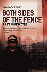Both Sides Of The Fence: A Life Undercover by David Corbett (2003-09-18)
