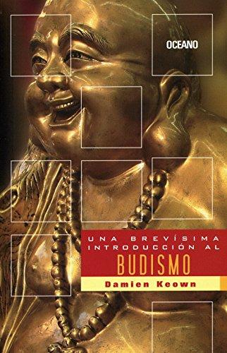 Una brevisima introduccion al Budismo/ A Brief Introduction to Buddhism por Dameon Keown