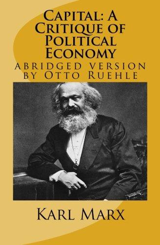 Capital: A Critique of Political Economy: abridged version by Otto Ruehle por Karl Marx