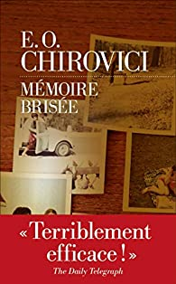 E. O. Chirovici - Mémoire brisée