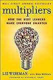 Multipliers: How the Best Leaders Make Everyone Smarter
