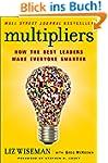 Multipliers: How the Best Leaders Mak...