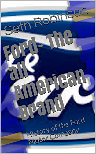 ford-the-all-american-brand-history-of-the-ford-motor-company-english-edition