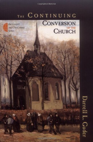 The Continuing Conversion of the Church (The Gospel & Our Culture Series) (English Edition)