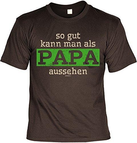 Fun-Shirt/lustigeSprüche/Papa-Spaß-Shirt/Väter-Shirt: so gut kann man als Papa aussehen geniales Geschenk/Vatertag Braun