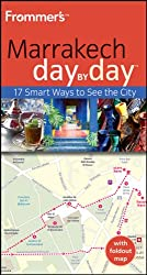 Frommer's Day by Day Marrakech (Frommer's Day by Day (eBook))
