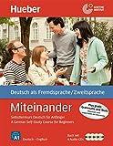 Miteinander Englische Ausgabe: Selbstlernkurs Deutsch für Anfänger - A German Self-Study Course for Beginners / Buch mit 4 Audio-CDs