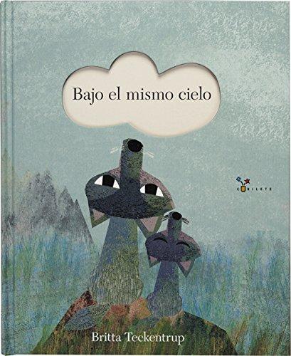 Bajo el mismo cielo (Castellano - A Partir De 3 Años - Álbumes - Cubilete)