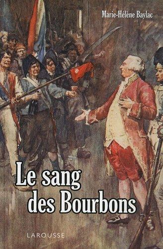 Le sang des Bourbons par Marie-Hélène Baylac
