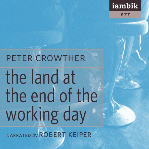 The Land at the End of the Working Day  Audiolibri