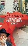 Tarzan am Prenzlauer Berg: Sudelbl?tter 1981-1983