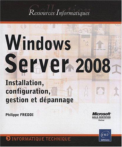 Windows Server 2008 - Installation, configuration, gestion et dépannage