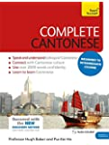 Complete Cantonese Beginner to Intermediate Course: (Book and audio support) Learn to read, write, speak and understand a new language with Teach Yourself (Teach Yourself Complete)