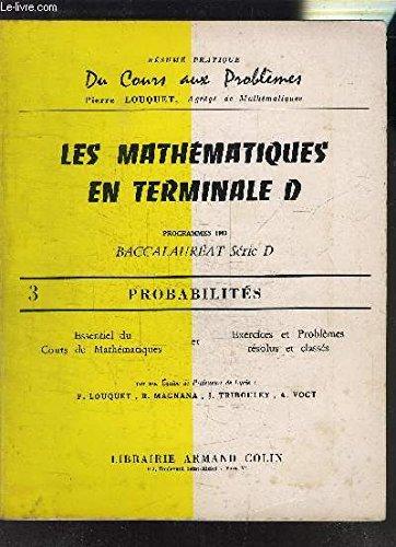 LES MATHEMATIQUES EN TERMINALE D / TOME 3 - PROBABILITES - PROGRAMMES 1967 / COLLECTION RESUME PRATIQUE DU COURS AUX PROBLEMES. par LOUQUET / VOGT A. / TRIBOULEY J. / MANGNANA