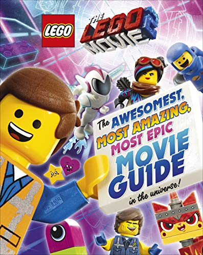 The LEGO Movie 2: The Awesomest, Amazing, Most Epic Movie Guide in the Universe
