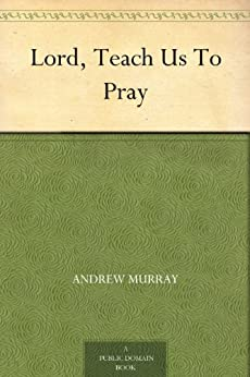 Lord, Teach Us To Pray by [Murray, Andrew]