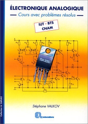 Electronique analogique - Cours avec problèmes résolus - IUT, BTS, CNAM de Valkov, Stéphane (1998) Broché