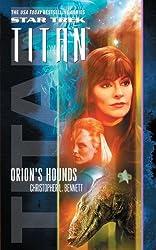 Star Trek: Titan #3: Orion's Hounds (Star Trek: The Next Generation) by Christopher L. Bennett (2012-04-17)