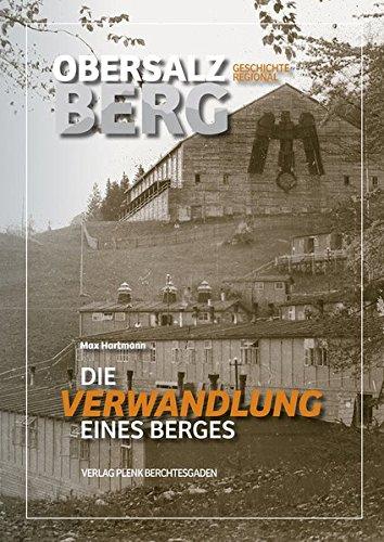 Obersalzberg: Die Verwandlung eines Berges