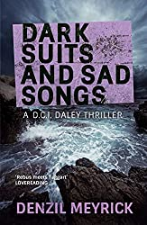 Dark Suits and Sad Songs (A DCI Daley Thriller Book 3)