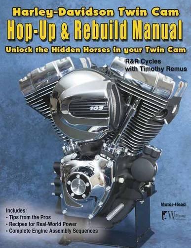 Harley-Davidson Twin Cam: Hop-Up & Rebuild Manual por Timothy Remus