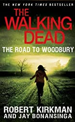 The Walking Dead: The Road to Woodbury (The Walking Dead Series) by Robert Kirkman (2014-04-29)