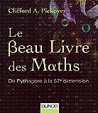 Le Beau Livre des Maths - De Pythagore à la 57e dimension
