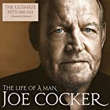 Joe Cocker: The Life of a Man-the Ultimate Hits 1968-2013 (Audio CD)