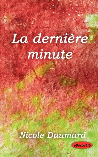 La Derniere Minute par Nicole Daumard