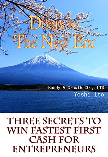Doors To The New Era Three Secrets To Win Fastest First Cash For