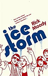 The Ice Storm by Rick Moody (1998-02-05)